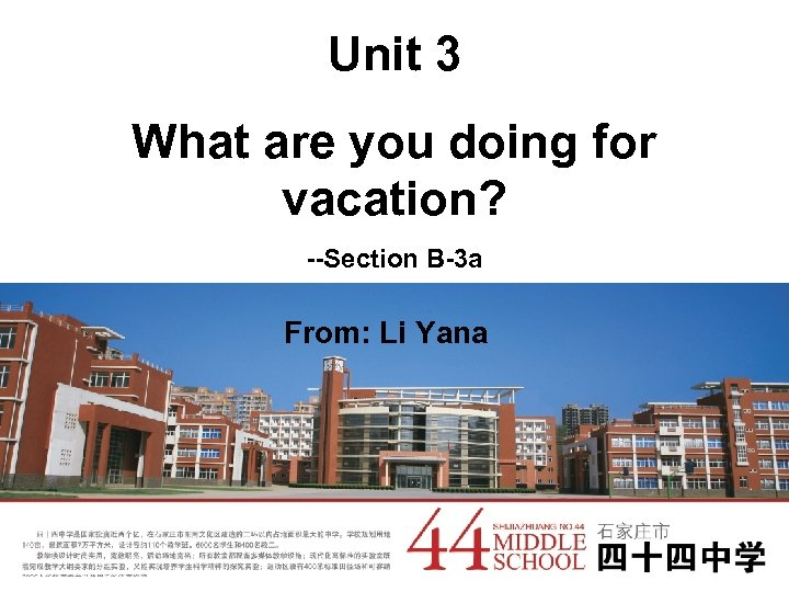 Unit 3 What are you doing for vacation? --Section B-3 a From: Li Yana