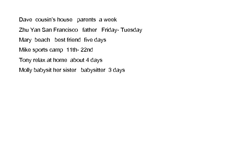 Dave cousin's house parents a week Zhu Yan San Francisco father Friday- Tuesday Mary