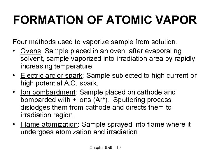 FORMATION OF ATOMIC VAPOR Four methods used to vaporize sample from solution: • Ovens: