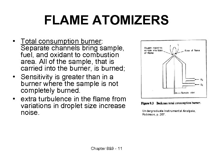 FLAME ATOMIZERS • Total consumption burner: Separate channels bring sample, fuel, and oxidant to