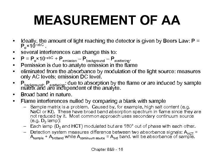MEASUREMENT OF AA • • Ideally, the amount of light reaching the detector is