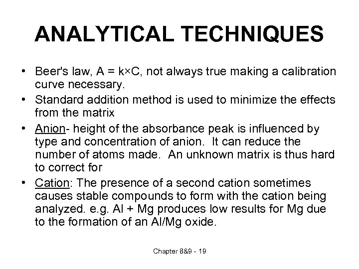 ANALYTICAL TECHNIQUES • Beer's law, A = k×C, not always true making a calibration