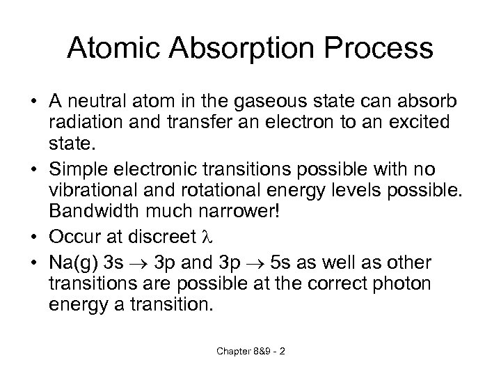 Atomic Absorption Process • A neutral atom in the gaseous state can absorb radiation