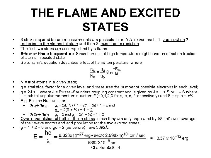 THE FLAME AND EXCITED STATES • • 3 steps required before measurements are possible