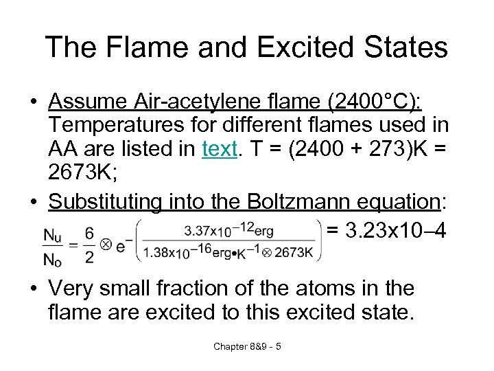 The Flame and Excited States • Assume Air-acetylene flame (2400°C): Temperatures for different flames