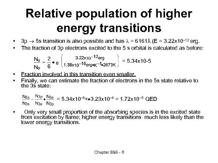Relative population of higher energy transitions • • 3 p ® 5 s transition