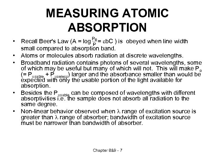MEASURING ATOMIC ABSORPTION • Recall Beer's Law (A = log = eb. C )