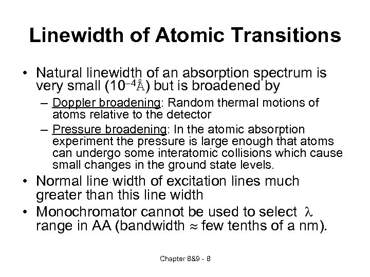 Linewidth of Atomic Transitions • Natural linewidth of an absorption spectrum is very small