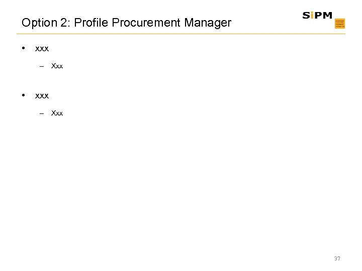 Option 2: Profile Procurement Manager • xxx – Xxx 37