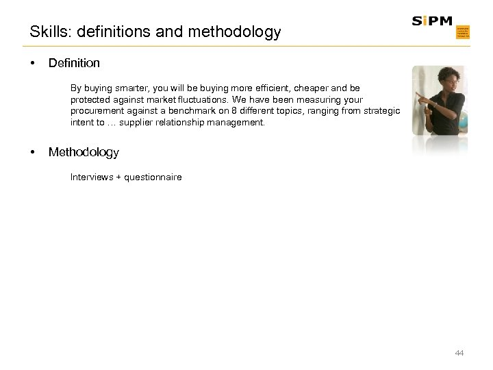 Skills: definitions and methodology • Definition By buying smarter, you will be buying more