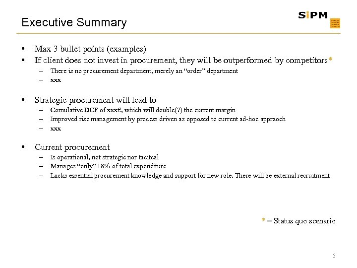 Executive Summary • • Max 3 bullet points (examples) If client does not invest