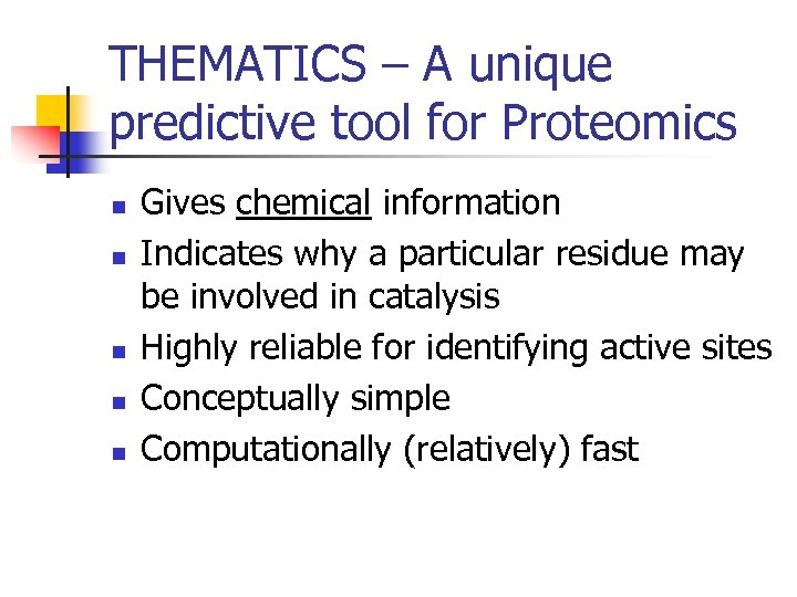 THEMATICS – A unique predictive tool for Proteomics n n n Gives chemical information