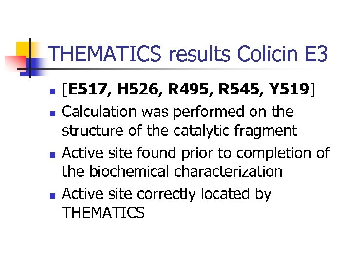 THEMATICS results Colicin E 3 n n [E 517, H 526, R 495, R
