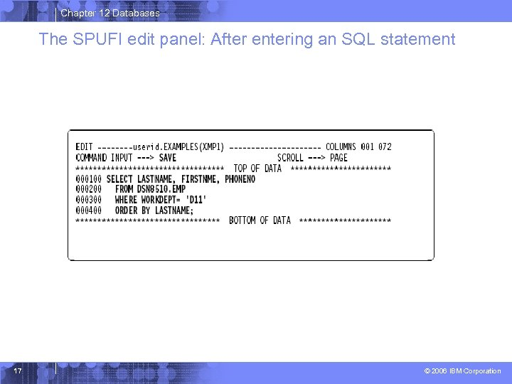 Chapter 12 Databases The SPUFI edit panel: After entering an SQL statement 17 ©