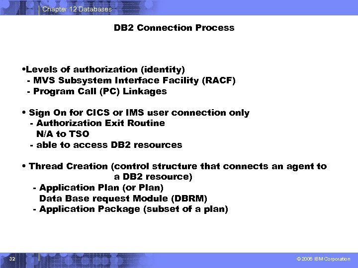 Chapter 12 Databases DB 2 Connection Process • Levels of authorization (identity) - MVS