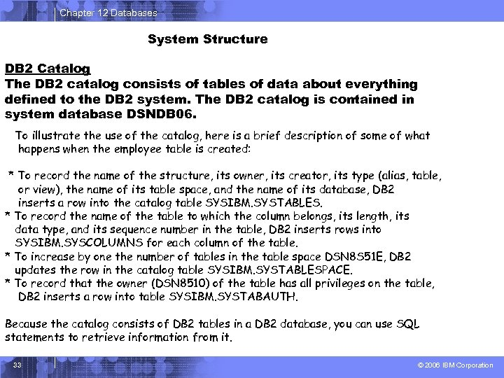 Chapter 12 Databases System Structure DB 2 Catalog The DB 2 catalog consists of