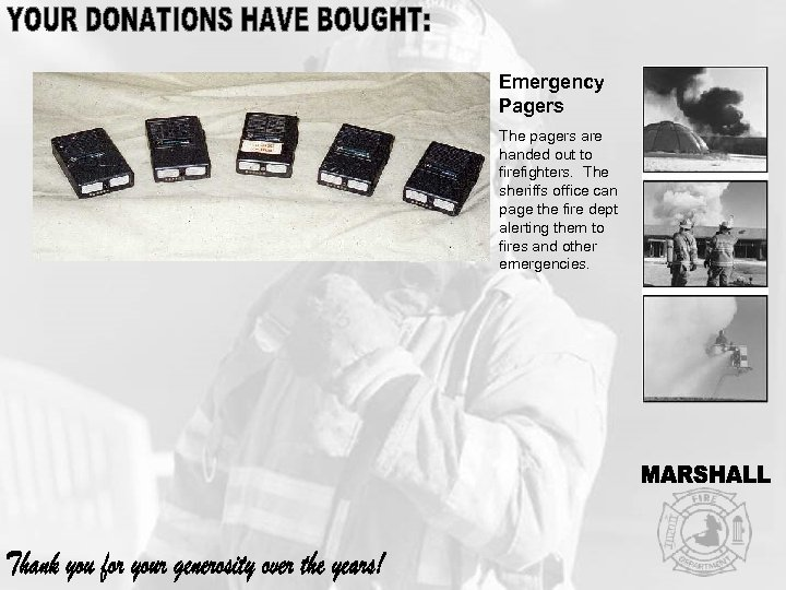 Emergency Pagers The pagers are handed out to firefighters. The sheriffs office can page
