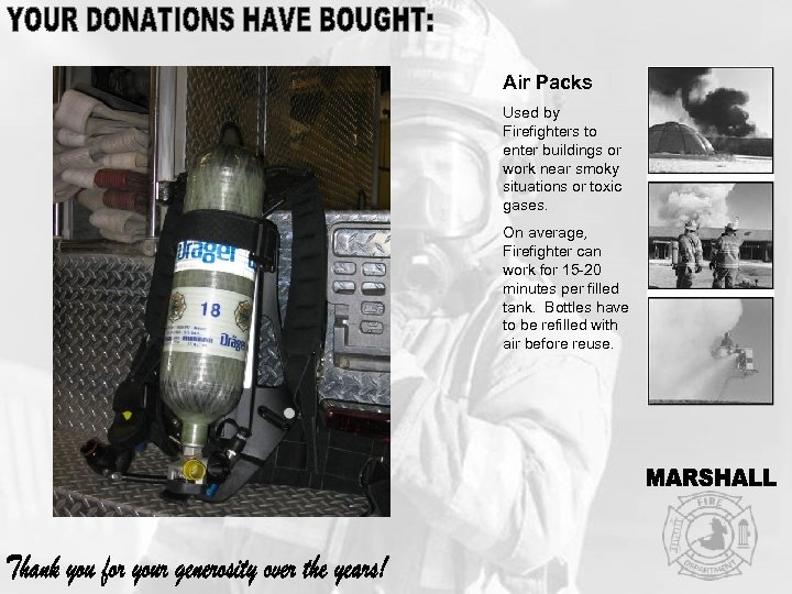 Air Packs Used by Firefighters to enter buildings or work near smoky situations or
