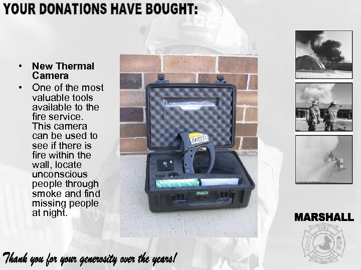 • New Thermal Camera • One of the most valuable tools available to