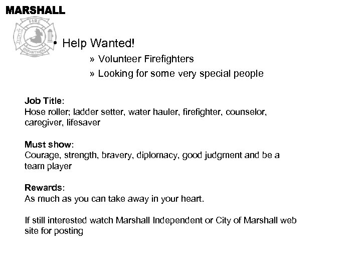 • Help Wanted! » Volunteer Firefighters » Looking for some very special people