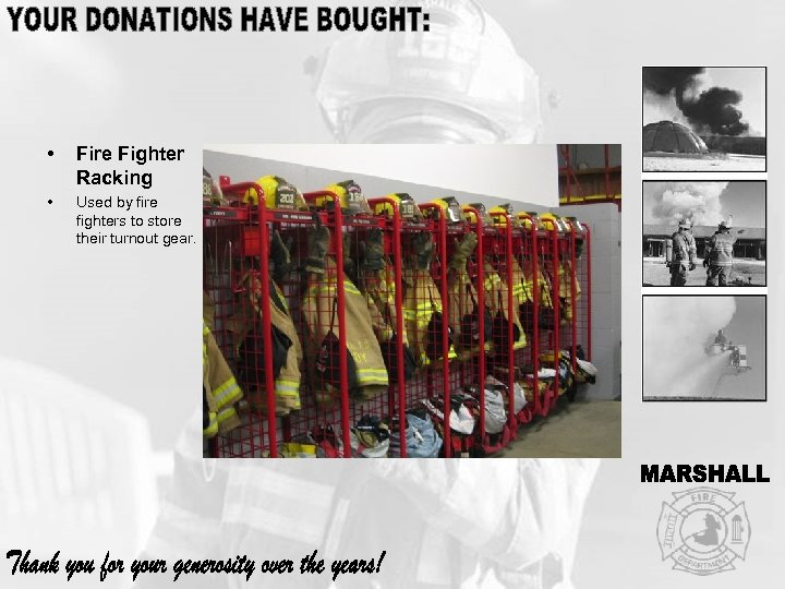 • Fire Fighter Racking • Used by fire fighters to store their turnout