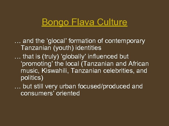 Bongo Flava Culture … and the 'glocal' formation of contemporary Tanzanian (youth) identities …