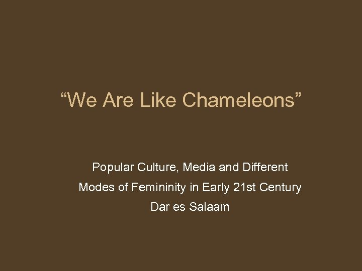"""""""We Are Like Chameleons"""" Popular Culture, Media and Different Modes of Femininity in Early"""