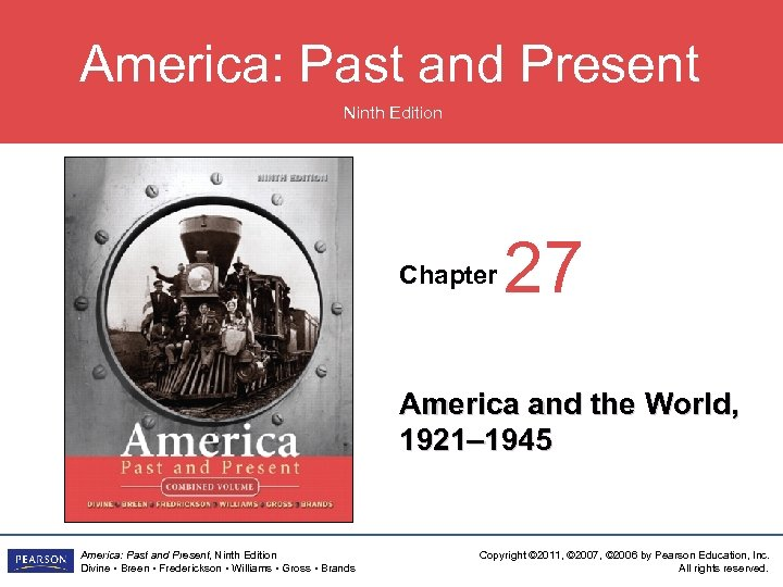 America: Past and Present Ninth Edition Chapter 27 America and the World, 1921– 1945