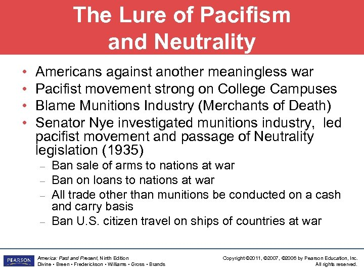 The Lure of Pacifism and Neutrality • • Americans against another meaningless war Pacifist