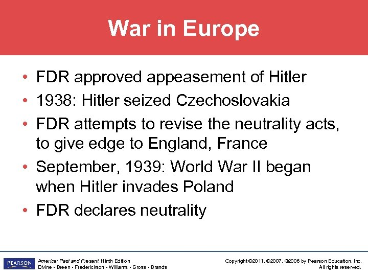 War in Europe • FDR approved appeasement of Hitler • 1938: Hitler seized Czechoslovakia