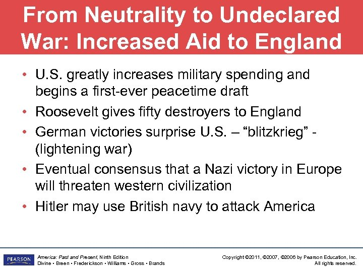 From Neutrality to Undeclared War: Increased Aid to England • U. S. greatly increases