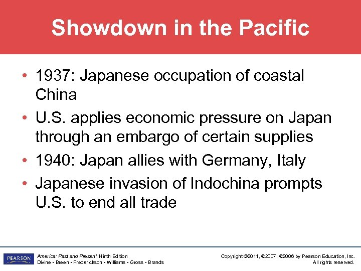 Showdown in the Pacific • 1937: Japanese occupation of coastal China • U. S.