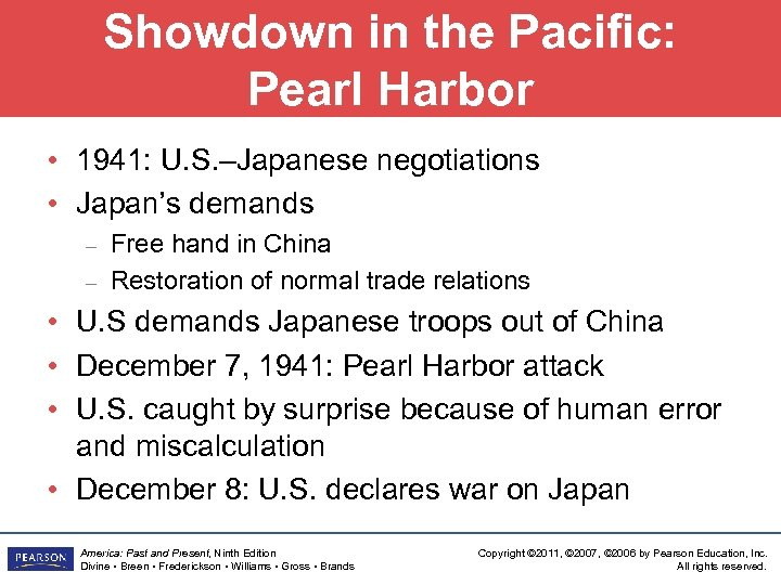 Showdown in the Pacific: Pearl Harbor • 1941: U. S. –Japanese negotiations • Japan's