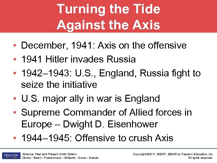 Turning the Tide Against the Axis • December, 1941: Axis on the offensive •