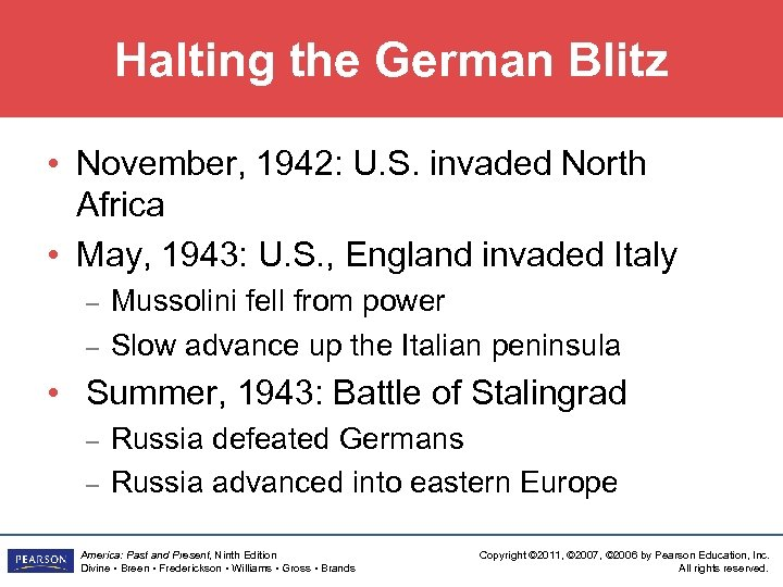 Halting the German Blitz • November, 1942: U. S. invaded North Africa • May,