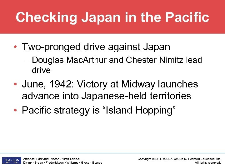 Checking Japan in the Pacific • Two-pronged drive against Japan – Douglas Mac. Arthur