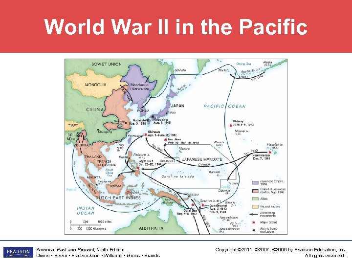 World War II in the Pacific America: Past and Present, Ninth Edition Divine •