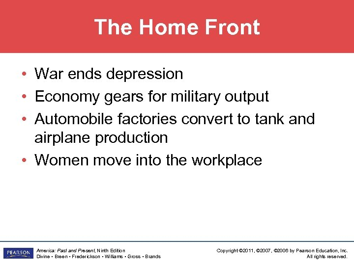 The Home Front • War ends depression • Economy gears for military output •
