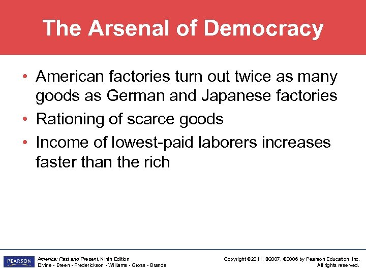The Arsenal of Democracy • American factories turn out twice as many goods as