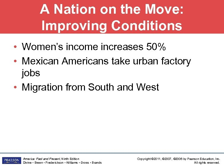 A Nation on the Move: Improving Conditions • Women's income increases 50% • Mexican