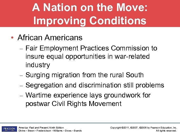 A Nation on the Move: Improving Conditions • African Americans – – Fair Employment