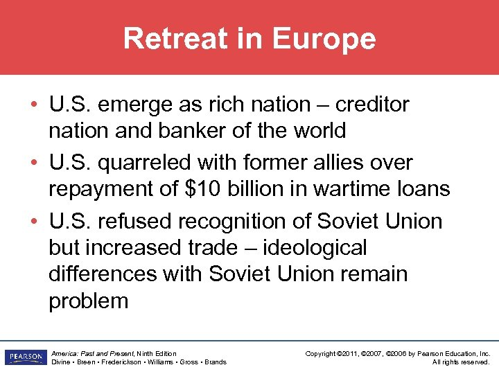 Retreat in Europe • U. S. emerge as rich nation – creditor nation and