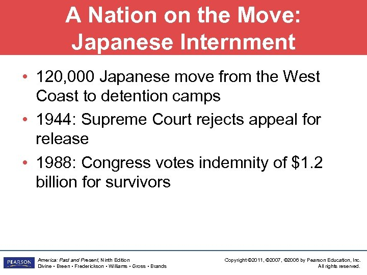 A Nation on the Move: Japanese Internment • 120, 000 Japanese move from the