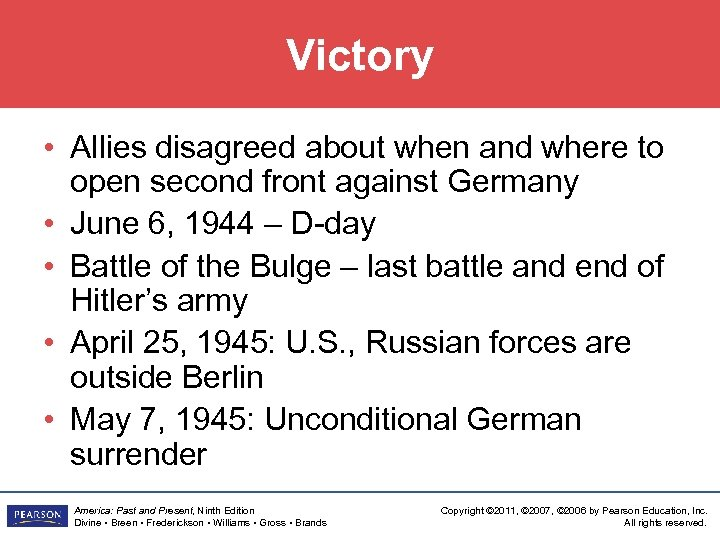 Victory • Allies disagreed about when and where to open second front against Germany
