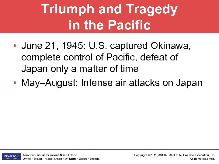 Triumph and Tragedy in the Pacific • June 21, 1945: U. S. captured Okinawa,