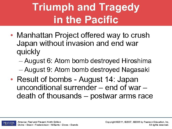 Triumph and Tragedy in the Pacific • Manhattan Project offered way to crush Japan