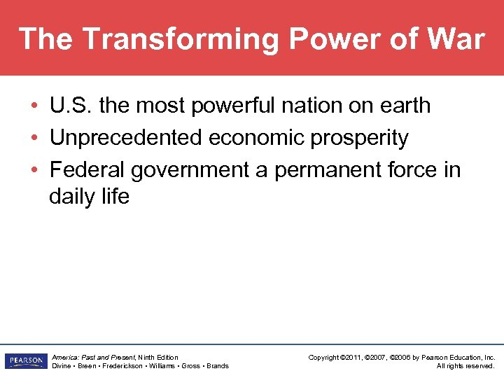 The Transforming Power of War • U. S. the most powerful nation on earth