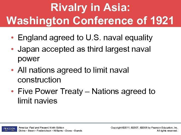 Rivalry in Asia: Washington Conference of 1921 • England agreed to U. S. naval