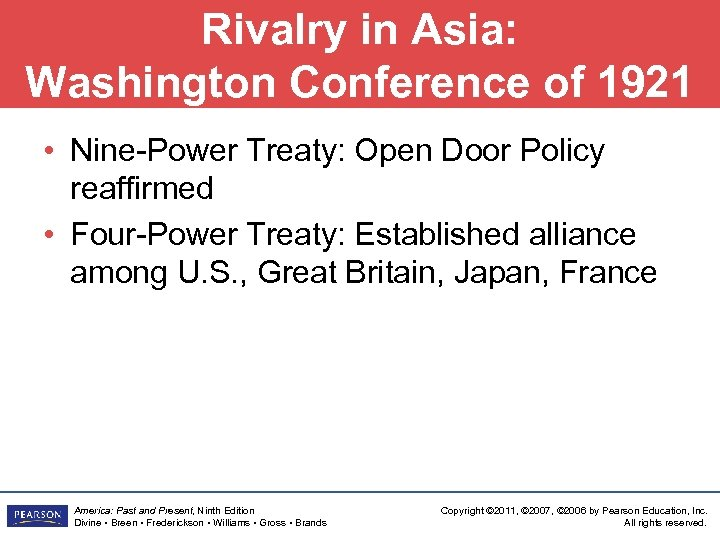 Rivalry in Asia: Washington Conference of 1921 • Nine-Power Treaty: Open Door Policy reaffirmed