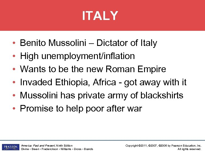ITALY • • • Benito Mussolini – Dictator of Italy High unemployment/inflation Wants to